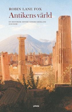Antikens värld : en historisk odyssé genom Grekland och Rom