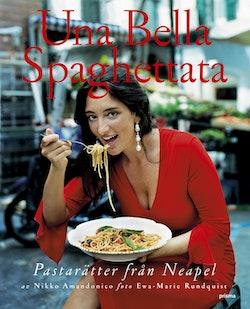 Una Bella spaghettata : pastarätter från Neapel