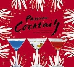 Passion : cocktails : Lajla Johanssons 200 bästa recept