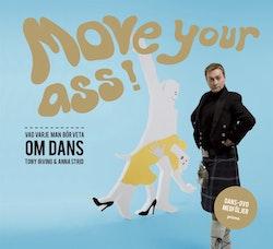 Move your ass! : vad varje man bör veta om dans