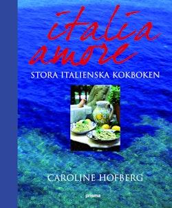 Italia amore : stora italienska kokboken