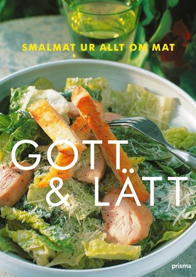 Gott och lätt : smalmat från Allt om Mat