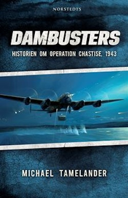 Dambusters : historien om operation Chastise, 1943