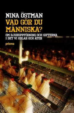 Vad gör du människa? : om djuruppfödning och gifterna i det vi odlar och äter