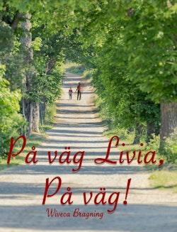 På väg Livia, På väg!