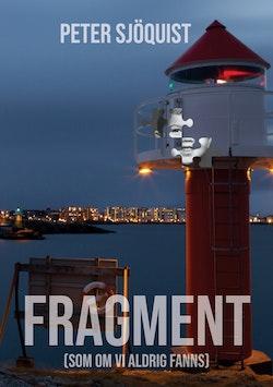 Fragment (som om vi aldrig fanns)