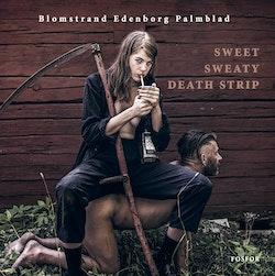 Sweet Sweaty Death Strip : Twenty-Nine Unlethal Disjections