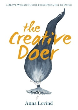 The creative doer : a brave woman's guide from dreaming to doing