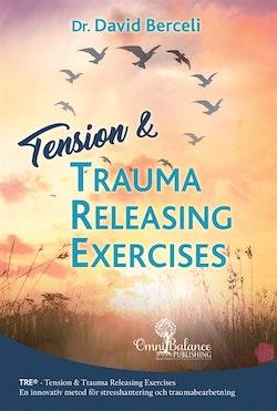 Tension & trauma releasing exercises : TRE - en innovativ metod för stresshantering och traumabearbetning