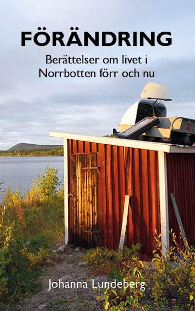 Förändring : berättelser om livet i Norrbotten förr och nu