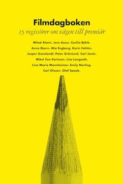 Filmdagboken : 15 regissörer om vägen till premiär