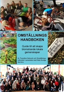 Omställningshandboken : guide till att skapa blomstrande lokala gemenskaper