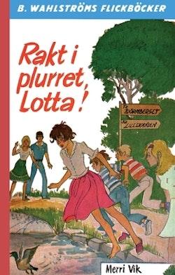 Rakt i plurret, Lotta!