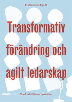 Transformativ förändring och agilt ledarskap