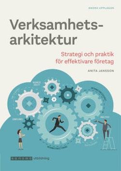 Verksamhetsarkitektur - strategi och praktik, uppl 2