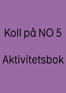 Koll på NO 5 Aktivitetsbok, upplaga 2