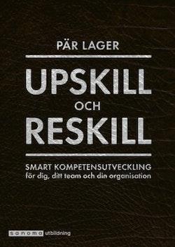 Upskill och reskill. Smart kompetensutveckling för medarb.