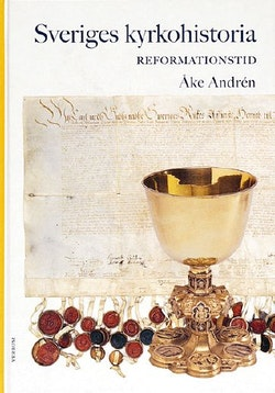 Sveriges kyrkohistoria. 3, Reformationstid