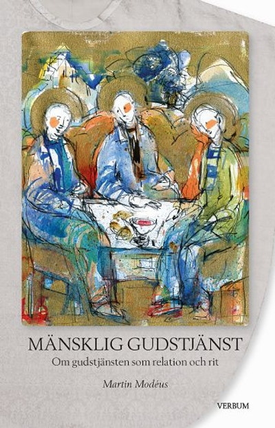 Mänsklig gudstjänst : om gudstjänsten som relation och rit