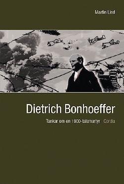 Dietrich Bonhoeffer : tankar om en 1900-talsmartyr