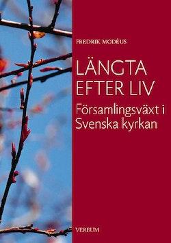 Längta efter liv : församlingsväxt i Svenska kyrkan