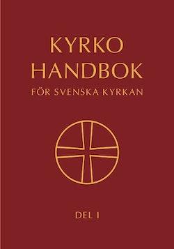 Kyrkohandbok för Svenska kyrkan : antagen för Svenska kyrkan av 2017 års kyrkomöte. Del 1