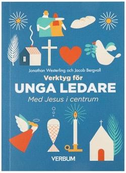 Verktyg för unga ledare : Med Jesus i centrum