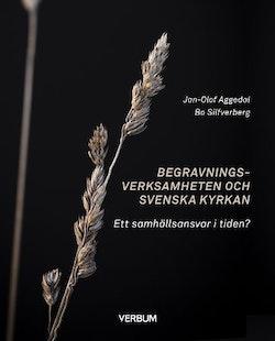 Begravningsverksamheten och Svenska kyrkan : ett samhällsansvar i tiden?