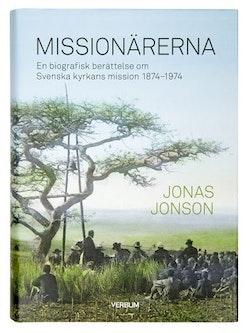 Missionärerna : en biografisk berättelse om Svenska Kyrkans Mission 1874–1974