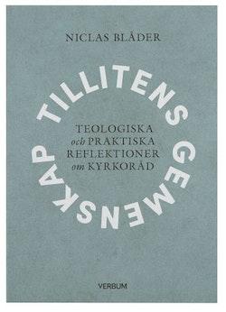 Tillitens gemenskap : Teologiska och praktiska reflektioner om kyrkoråd