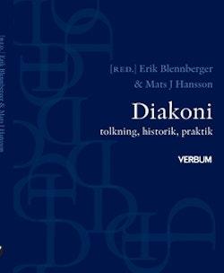 Diakoni : tolkning, historik, praktik