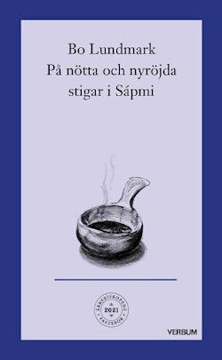 Ärkebiskopens fastebok : på nötta och nyröjda stigar i Sápmi