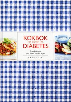 Kokbok för dig som har diabetes : grundkokboken med recept för hela dagen