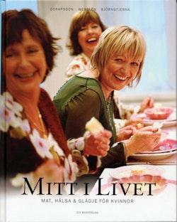 Mitt i livet : Mat, hälsa & glädje för kvinnor