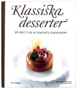 Klassiska desserter : på mitt vis av Magnus Johansson