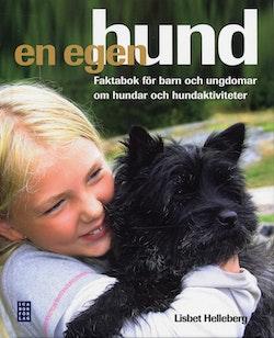 En egen hund : faktabok för barn och ungdomar om hundar och hundaktiviteter