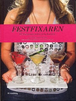 Festfixaren : De bästa tipsen för en lyckad fest
