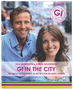 GI in the city : 100 enkla och nyttiga GI-recept för en ny aktiv livsstil