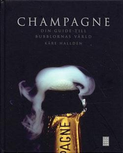 Champagne : din guide till bubblornas värld