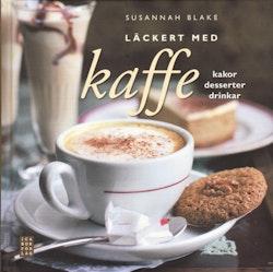 Läckert med kaffe : kakor, desserter, drinkar