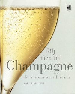 Följ med till Champagne : din inspiration till resan
