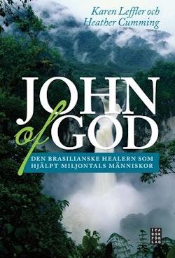 John of God : den brasilianske healern som har hjälpt miljontals människor