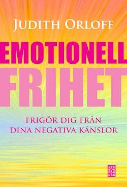 Emotionell frihet : frigör dig från dina negativa känslor