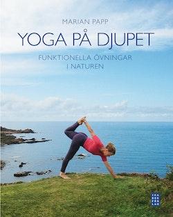 Yoga på djupet : funktionella övningar i naturen