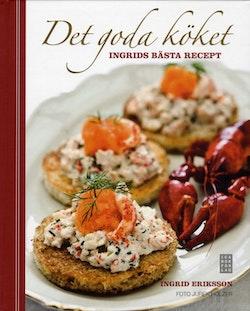 Det goda köket : Ingrids bästa recept