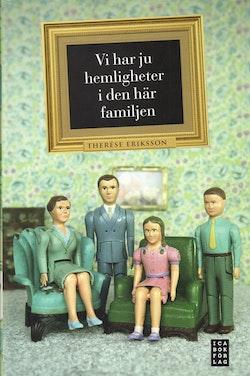 Vi har ju hemligheter i den här familjen