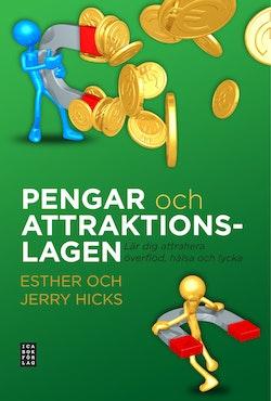 Pengar och attraktionslagen : lär dig attrahera överflöd, hälsa och lycka