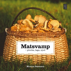 Matsvamp : plocka, laga, njut!