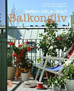 Balkongliv : inred, odla, njut