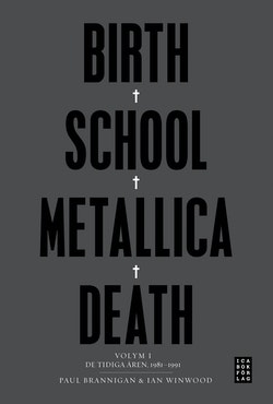 Birth School Metallica Death : Volym 1 De tidiga åren 1981-1991